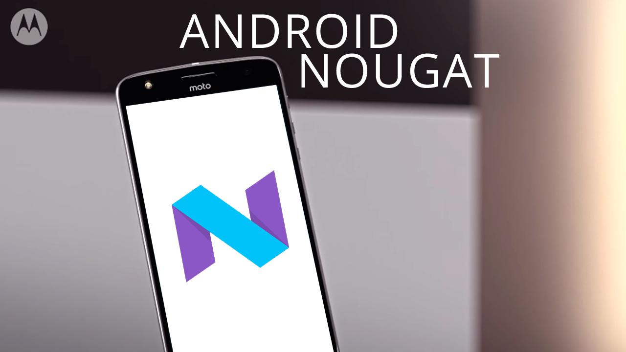 Aparelhos da Motorola/Lenovo ira receber Android Nougat 7.0